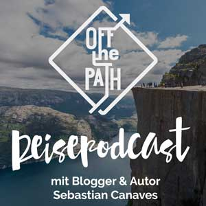 Bester Reisepodcast - Off The Path mit Sebastian Canaves