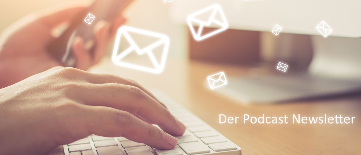 Der Podcast Newsletter